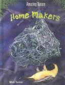 Home Makers (Amazing Nature)