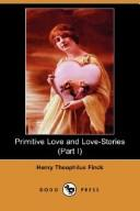 Download Primitive Love and Love-Stories (Part I) (Dodo Press)