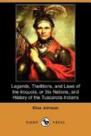 Download Legends, Traditions, and Laws of the Iroquois, or Six Nations, and History of the Tuscarora Indians (Dodo Press)