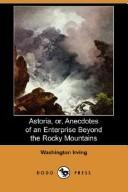 Download Astoria, or, Anecdotes of an Enterprise Beyond the Rocky Mountains (Dodo Press)