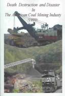 Download Death, Destruction, and Disaster in the American Coal Mining Industry (1999)