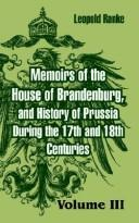 Download Memoirs Of The House Of Brandenburg, And History Of Prussia During The 17th And 18th Centuries