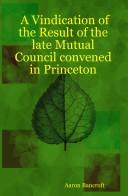 A Vindication of the Result of the Late Mutual Council Convened in Princeton