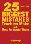 Download 25 Biggest Mistakes Teachers Make and How to Avoid Them