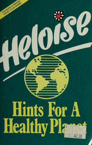 Heloise, hints for a healthy planet.