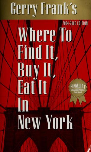 Download Gerry Frank's Where to find it, buy it, eat it in New York.