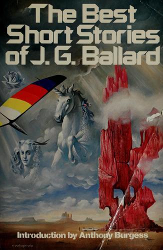 The best short stories of J.G. Ballard.