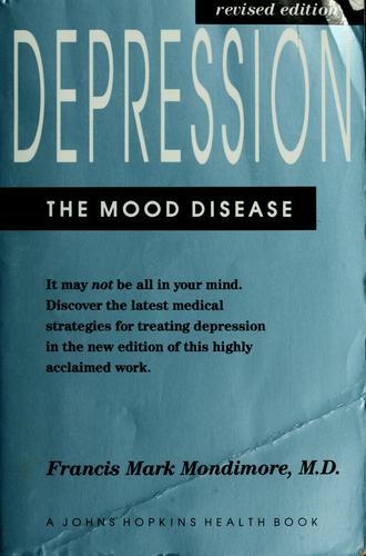 Download Depression, the Mood Disease (A Johns Hopkins Press Health Book)