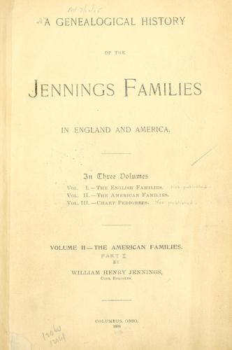A genealogical history of the Jennings families in England and America.
