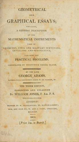 Download Geometrical and graphical essays, containing a general description of the mathematical instruments used in geometry, civil and military surveying, levelling, and perspective
