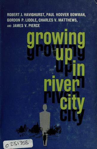 Growing up in River City.