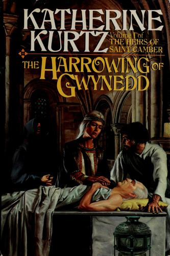 The harrowing of Gwynedd by Katherine Kurtz