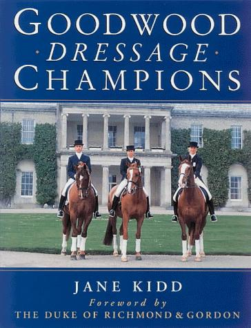 Goodwood Dresssage Champions by Jane Kidd