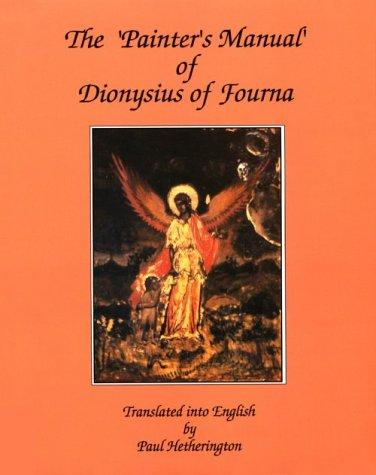 The ' Painter's manual' of Dionysius of Fourna