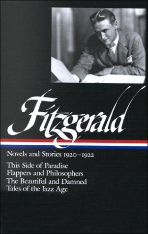 F. Scott Fitzgerald: Novels and Stories 1920-1922: This Side of Paradise / Flappers and Philosophers / The Beautiful and the Damned / Tales of the Jazz Age (Library of America), Fitzgerald, F. Scott; Jackson R. Bryer (Editor)
