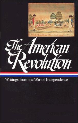 The American Revolution: Writings from the War of Independence (Library of America), Rhodehamel, John H. (Editor)