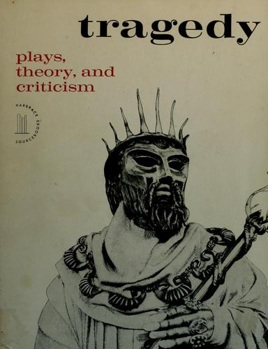 Tragedy: plays, theory, and criticism.