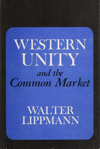 Download Western unity and the Common Market.