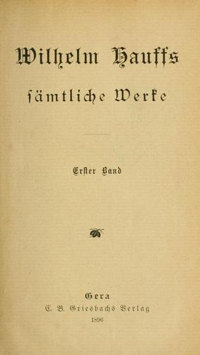 Wilhelm Hauffs sämtliche Werke.