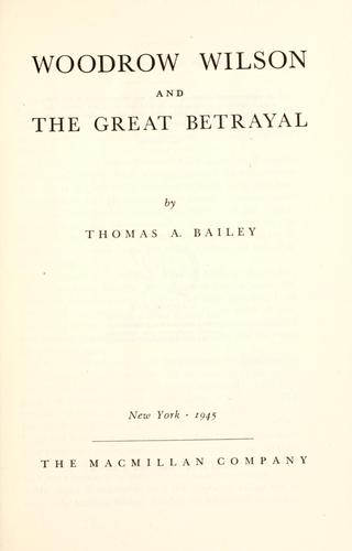 Woodrow Wilson and the great betrayal