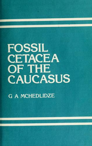 Fossil Cetacea of the Caucasus