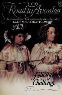 Cover of: Felicity's Challenge   Lucy Maud Montgomery