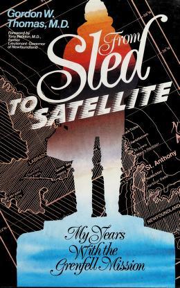 Cover of: From sled to satellite | Gordon W. Thomas