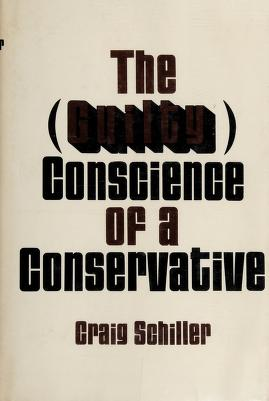 Cover of: The (guilty) conscience of a conservative | Craig Schiller