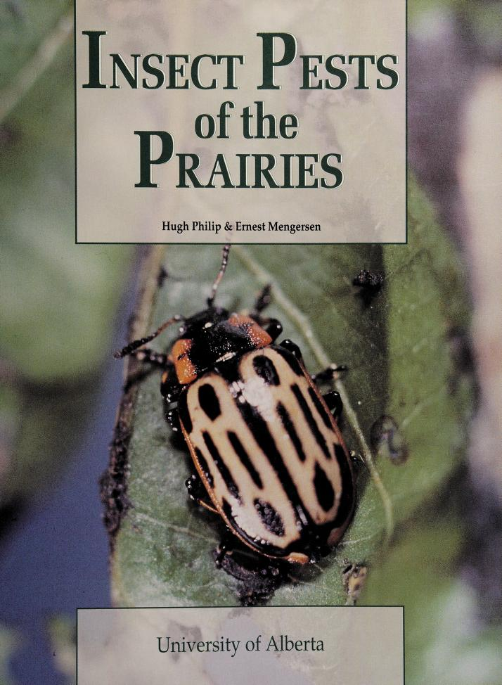 Insect Pests of the Prairies by Hugh Philip, Ernest Mengersen