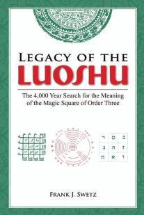 Legacy of the Luoshu by Frank Swetz