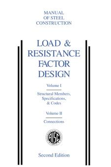 Load & Resistance Factor Design by American Institute of Steel Construction.