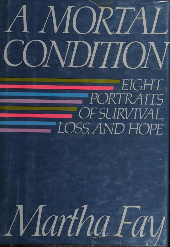 A mortal condition by Martha Fay