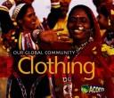 Clothing (Our Global Community) by Lisa Easterling