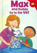 Max and Buddy Go to the Vet by Adria F. Klein