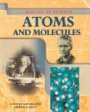 Atoms and Molecules (Routes of Science) by Chris Woodford