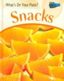 Snacks (What's on Your Plate?) by Ted Schaefer