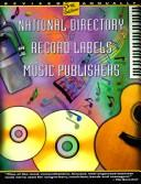 National Directory of Record Labels & Music Publishers by Barbara Taylor