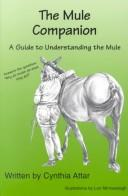 The Mule Companion by Cynthia Attar