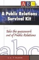 Public relations survival kit by Sally R. Slack