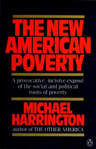 The new American poverty by Harrington, Michael