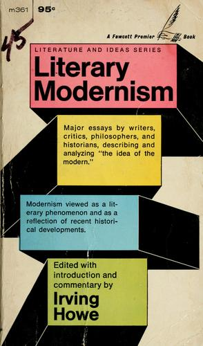 Literary modernism. by Irving Howe