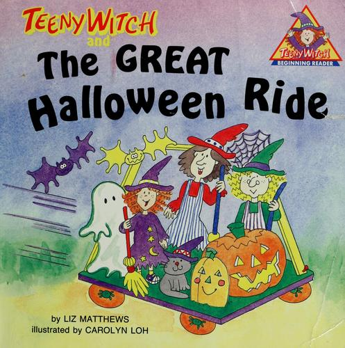 Teeny Witch and the great Halloween ride by Liz Matthews