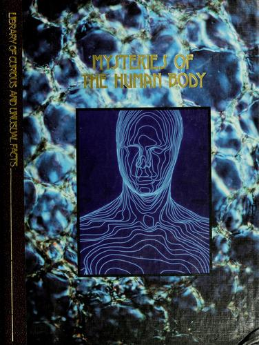 Mysteries of the human body by by the editors of Time-Life Books.
