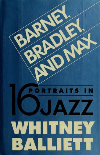 Barney, Bradley, and Max by Whitney Balliett