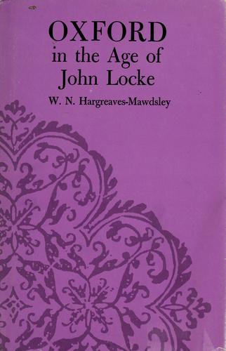 Oxford in the age of John Locke by W. N. Hargreaves-Mawdsley