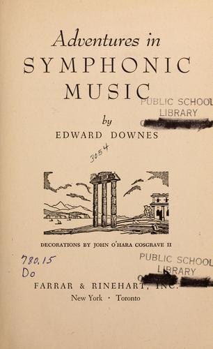Adventures in symphonic music by Edward Downes