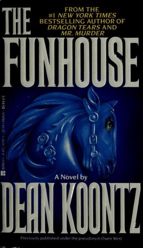 The funhouse by by Dean Koontz