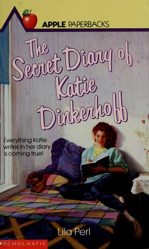 The secret diary of Katie Dinkerhoff by Lila Perl
