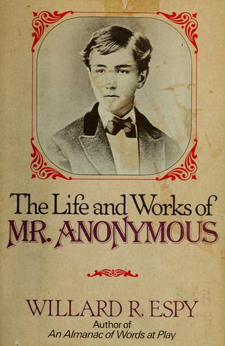The life and works of Mr. Anonymous by Willard R. Espy