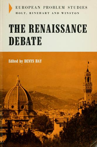 The Renaissance debate. -- by Hay, Denys.